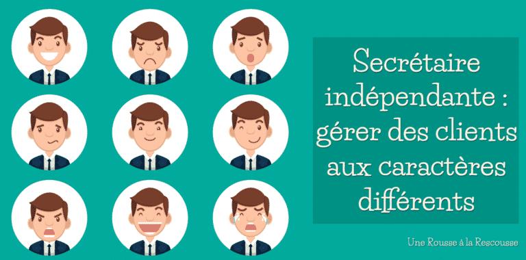 Secrétaire indépendante : comment gérer des clients aux caractères différents ?