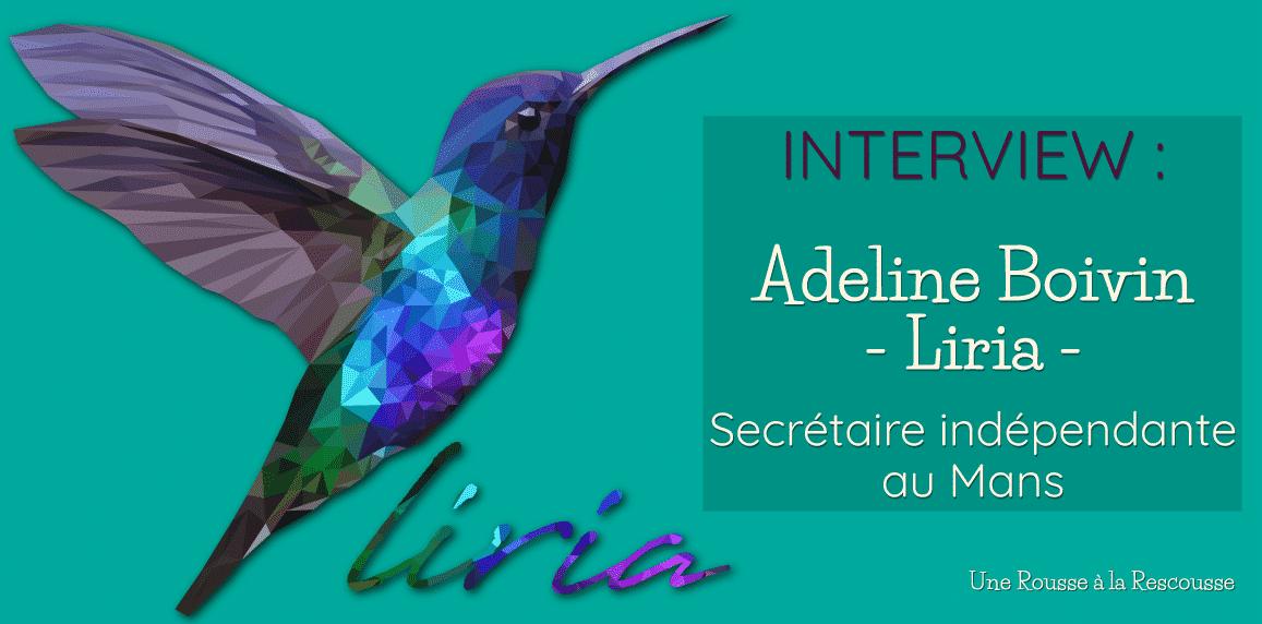 17 questions à Adeline Boivin ~ Liria, secrétaire indépendante au Mans