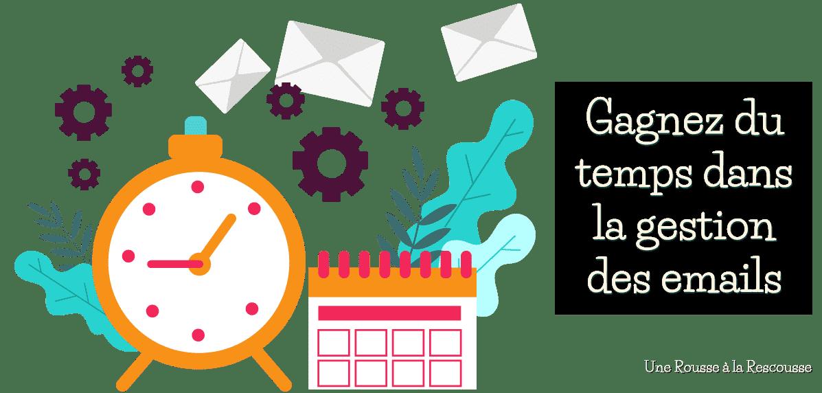 ne perdez plus de temps, organisez la gestion de vos emails