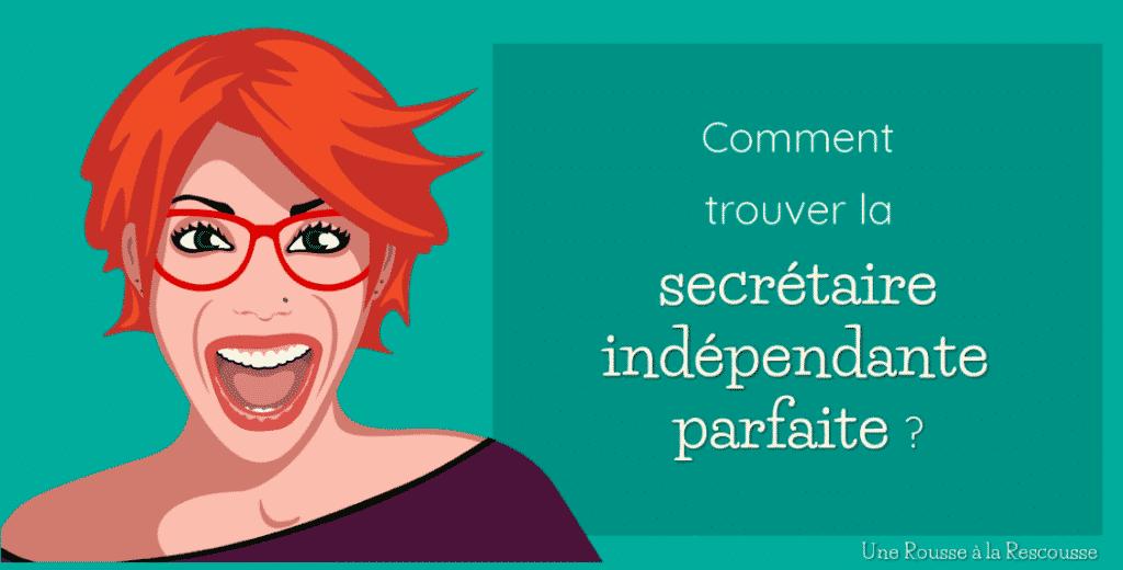 Comment trouver la secrétaire indépendante parfaite ?