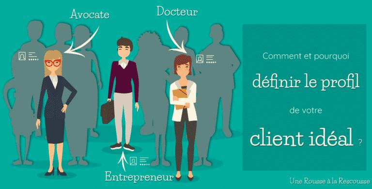 Pourquoi et comment définir le profil de votre client idéal ?
