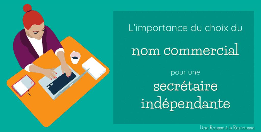 L'importance du choix du nom commercial pour une secrétaire indépendante