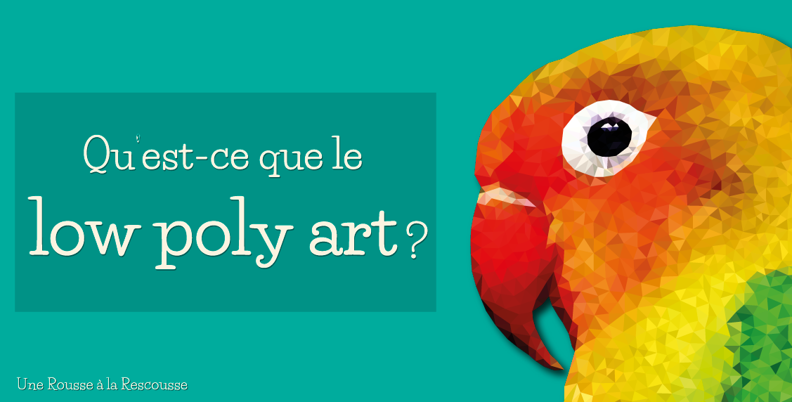 Le low poly art, qu'est-ce que c'est ?