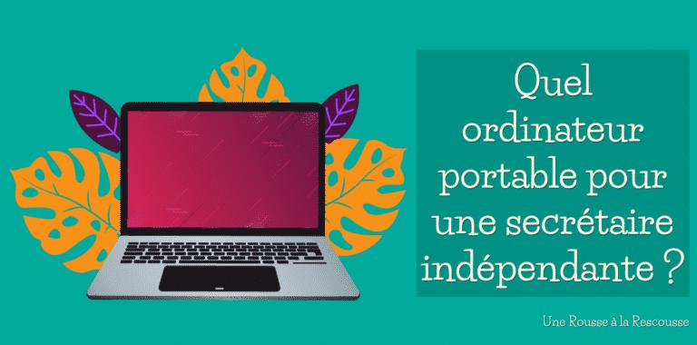 Quel ordinateur portable pour une secrétaire indépendante ?
