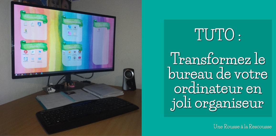 TUTO : Transformez le bureau de votre ordinateur en joli organiseur
